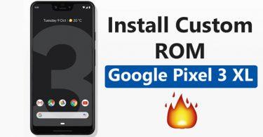 Install Custom ROM On Pixel 3 XL