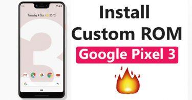 Install Custom ROM On Google Pixel 3