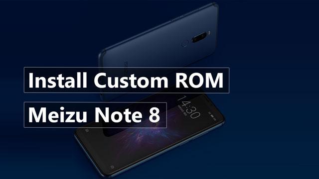 Install Custom ROM On Meizu Note 8
