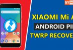Install TWRP Recovery On Mi A1 Android Pie