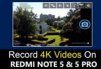 Record 4K Videos On Redmi Note 5 Pro