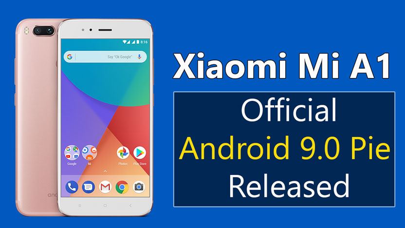 Xiaomi Mi A1 Android 9.0 P Released