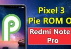 Install Google Pixel 3 Android Pie ROM On Redmi Note 6 Pro