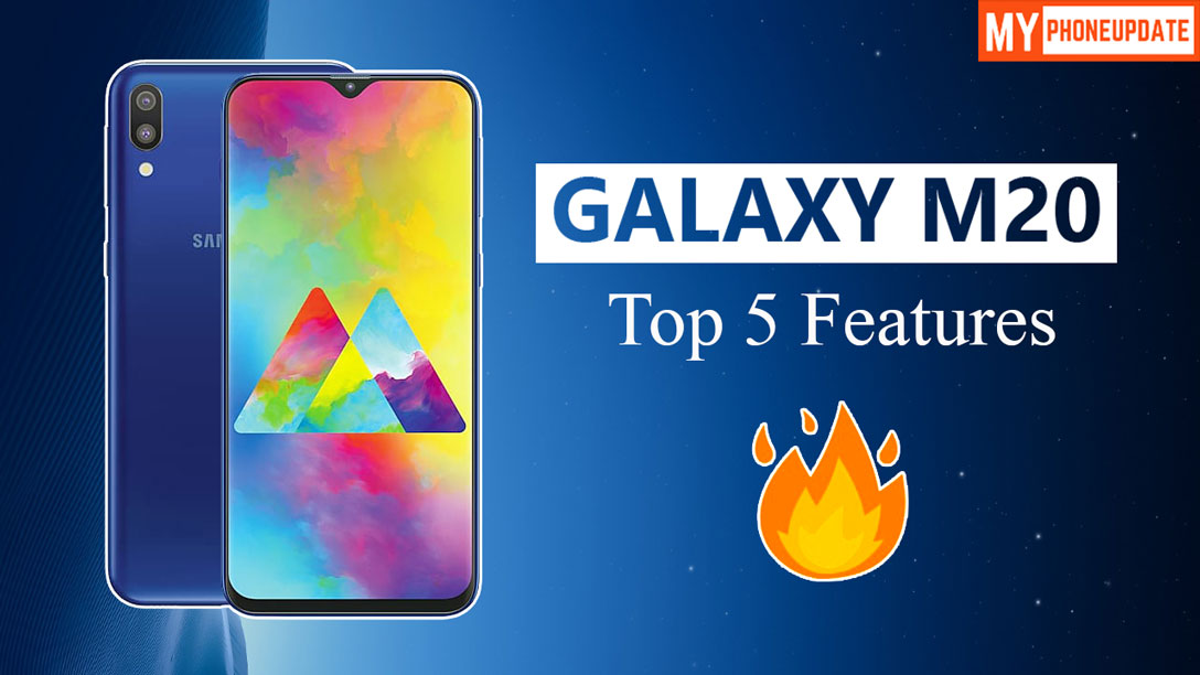 Top 5 Features Of Samsung Galaxy M20
