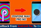 Downgrade Zenfone Max Pro M2 Android Pie To Oreo