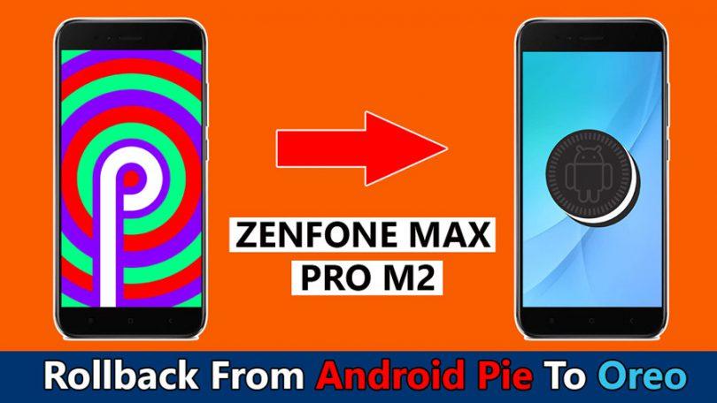 Downgrade Zenfone Max Pro M2 Android Pie To Oreo