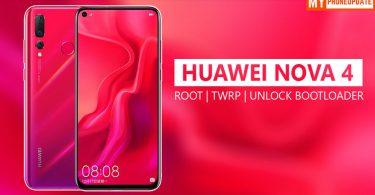 How To Root Huawei Nova 4