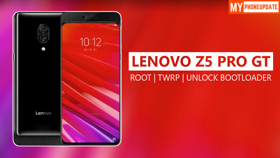 How To Root Lenovo Z5 Pro GT