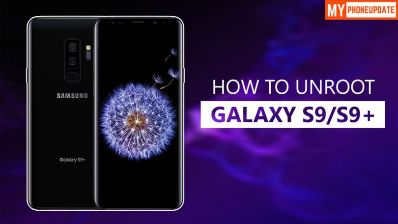 How To Unroot Galaxy S9/S9 Plus
