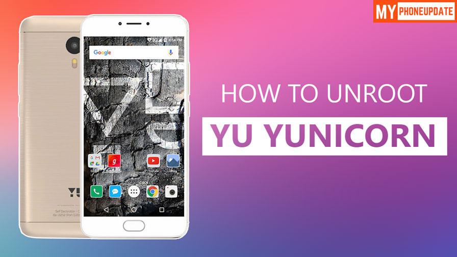 How To Unroot YU Yunicorn