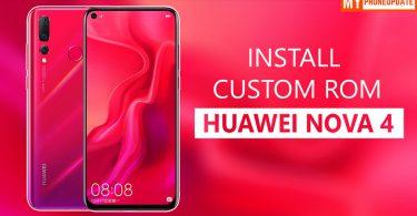 Install Custom ROM On Huawei Nova 4