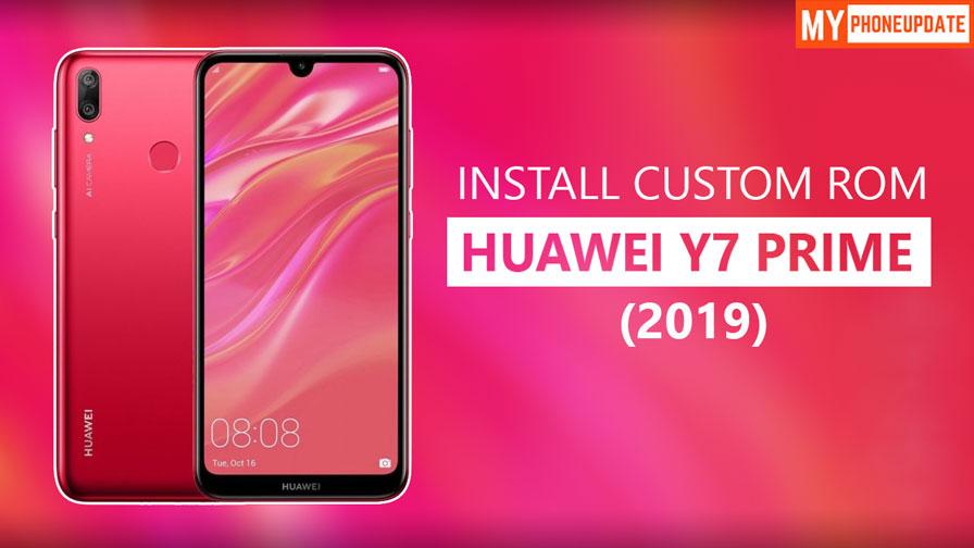 Install Custom ROM On Huawei Y7 Prime 2019