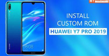 Install Custom ROM On Huawei Y7 Pro 2019