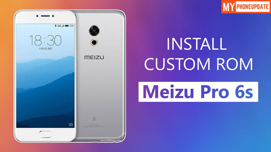 Install Custom ROM On Meizu Pro 6s
