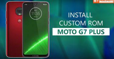 Install Custom ROM On Motorola Moto G7 Plus