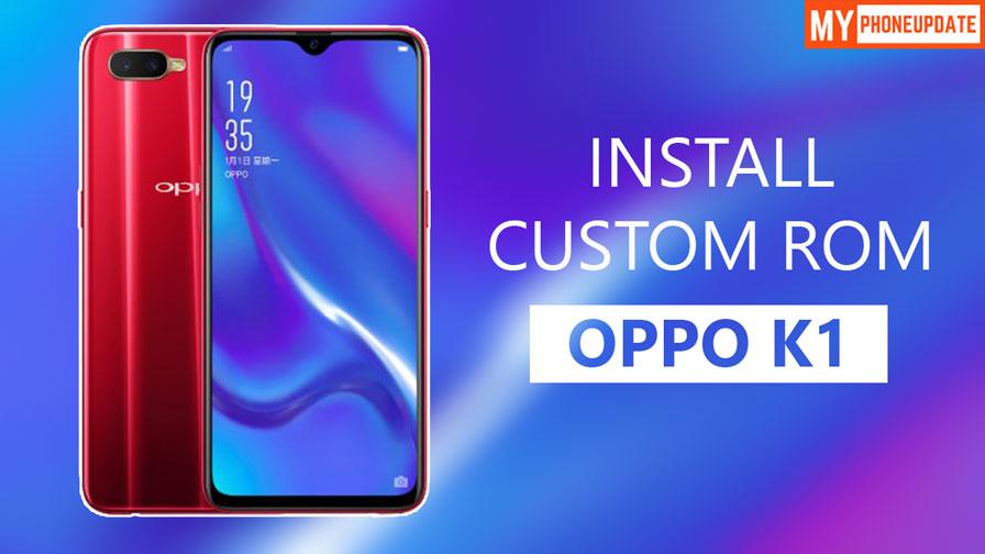 Install Custom ROM On Oppo K1