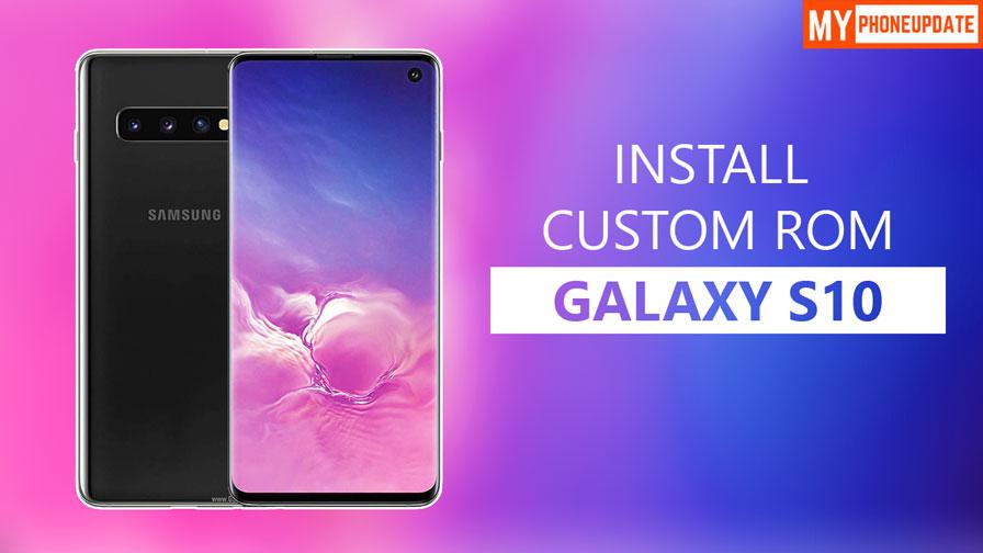 Install Custom ROM On Samsung Galaxy S10