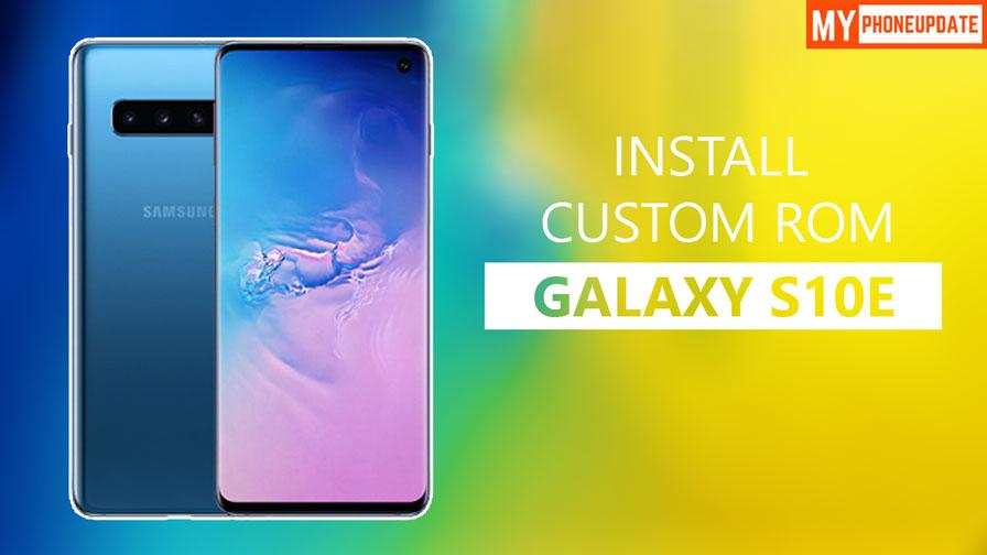 Install Custom ROM On Samsung Galaxy S10e