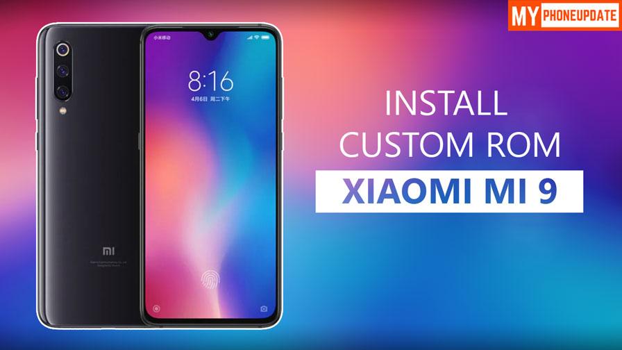 Install Custom ROM On Xiaomi Mi 9