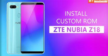 Install Custom ROM On ZTE Nubia Z18