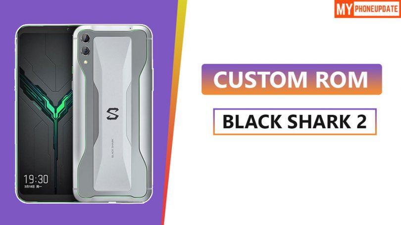 Install Custom ROM On Xiaomi Black Shark 2
