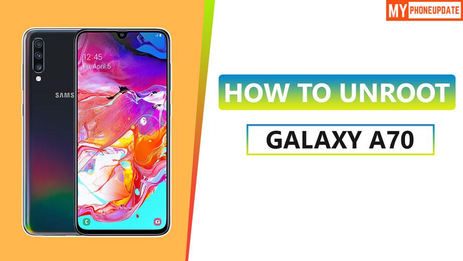 Unroot Samsung Galaxy A70
