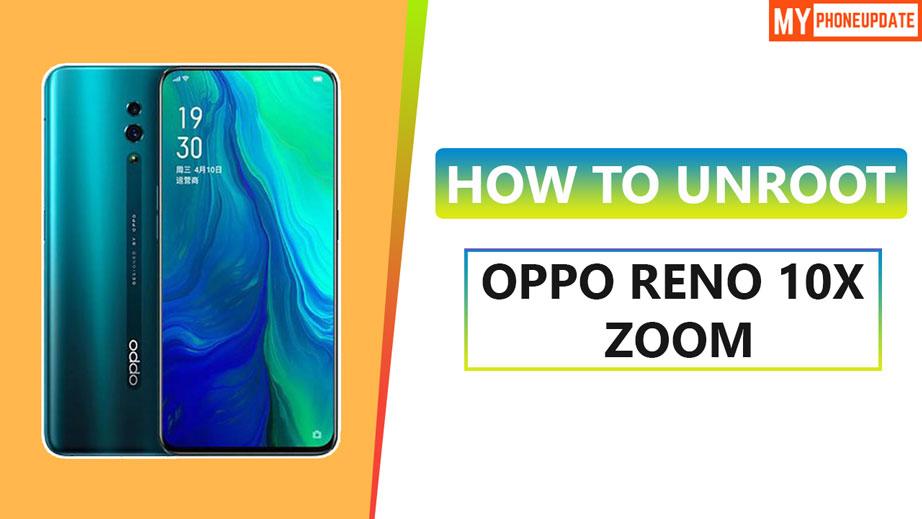 Unroot Oppo Reno 10x Zoom
