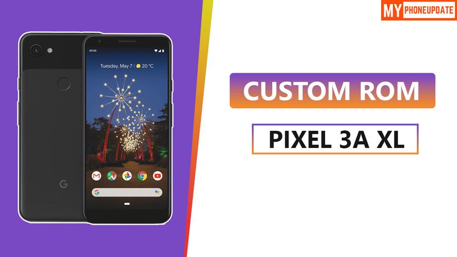 Install Custom ROM On Google Pixel 3a XL