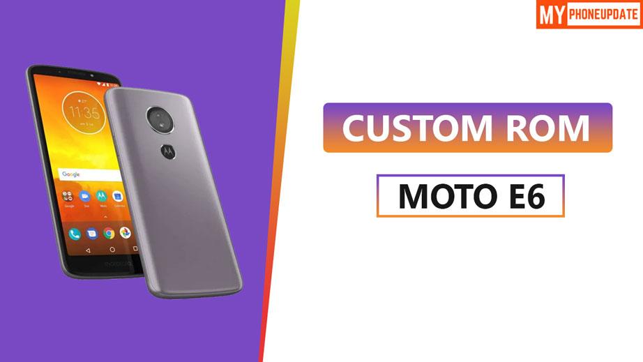 Install Custom ROM On Moto E6