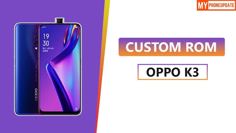 Install Custom ROM On Oppo K3