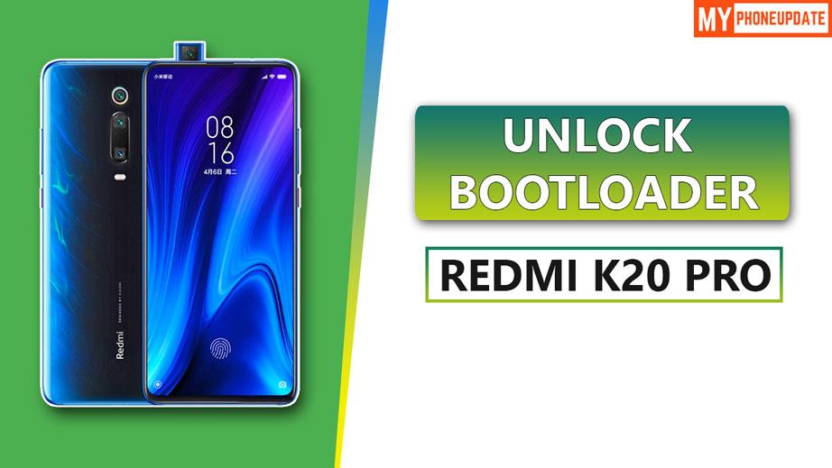Unlock Bootloader Of Redmi K20 Pro