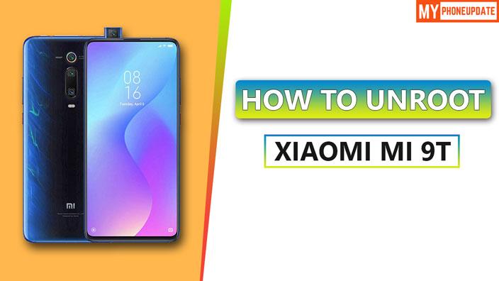 How To Unroot Xiaomi Mi 9T