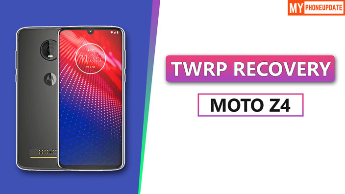 Install TWRP Recovery On Moto Z4