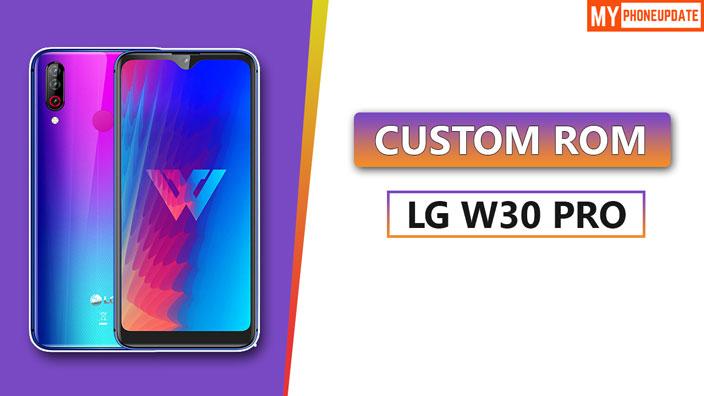 LG W30 Pro Custom ROM