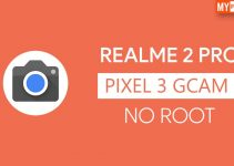 How To Install Google Camera 7.0 On Realme 2 Pro? (No Root)