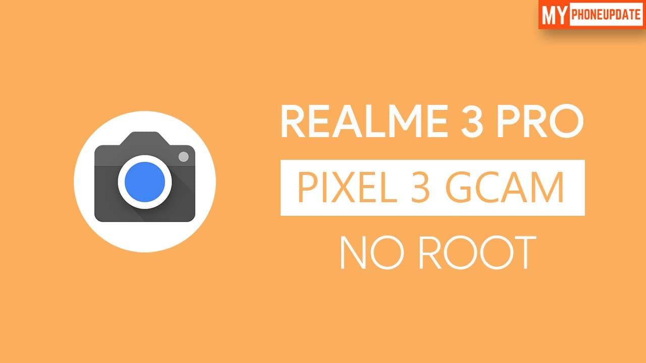 Install Google Camera On Realme 3 Pro