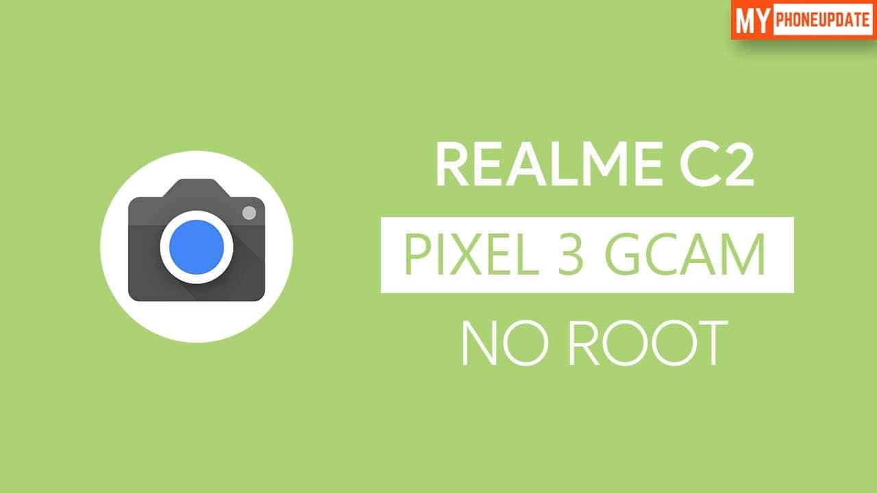 Install Google Camera On Realme C2