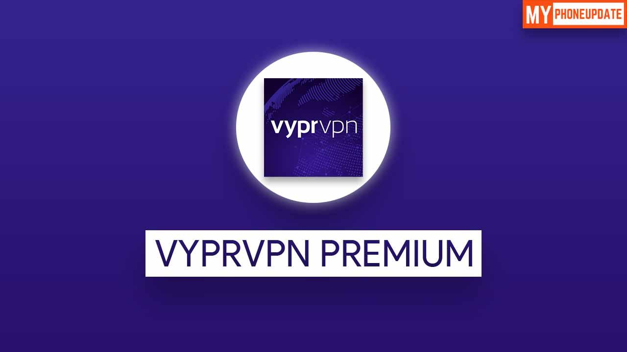 VyprVPN Premium APK v4.1.0 Free Download 2020 [Premium